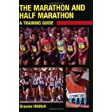 The Marathon and Half Marathon: A Training Guideby Graeme Hilditch