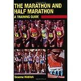 The Marathon and Half Marathon: A Training Guideby Graeme Hilditch