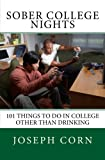 img - for Sober College Nights: 101 Things To Do In College Other Than Drinking book / textbook / text book