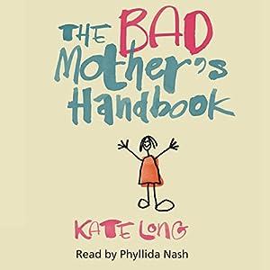 The Bad Mother's Handbook Audiobook