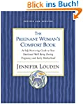 The Pregnant Woman's Comfort Book: A...