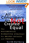 All Consumers Are Not Created Equal:...