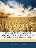 echange, troc Louis Nicolas Grandeau - Chimie Et Physiologie Appliques La Sylviculture (Travaux de 1868 1878)