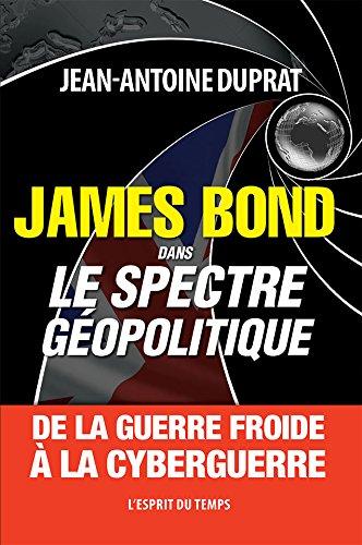 James Bond dans le spectre géopolitique