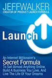 Launch: An Internet Millionaire's Secret Formula To Sell Almost Anything Online, Build A Business You Love, And Live The Life Of Your Dreams Kindle Edition