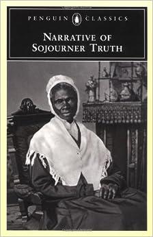 Narrative of Sojourner Truth (Penguin Classics): Sojourner Truth, Nell