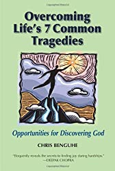 Overcoming Life's 7 Common Tragedies: Opportunities for Discovering God