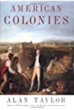 American Colonies (Penguin History of the United States)