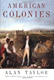 American Colonies (Penguin History of the United States) (0670872822) by Taylor, Alan