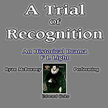 A Trial of Recognition: Essex, a Conclusive Trilogy, Part Three (Volume 3) Audiobook by F. L. Light Narrated by Ryan McBurney