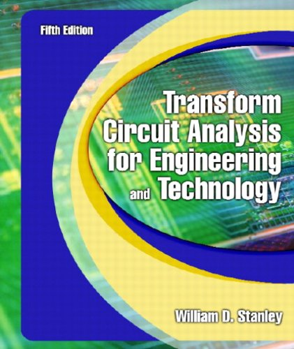 Transform Circuit Analysis for Engineering and Technology (5th Edition) from Prentice Hall