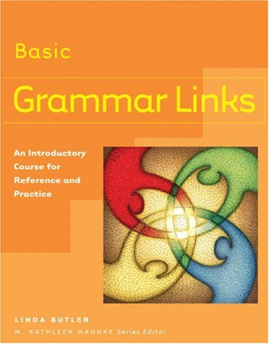 Grammar Links Basic: An Introductory Course for Reference...