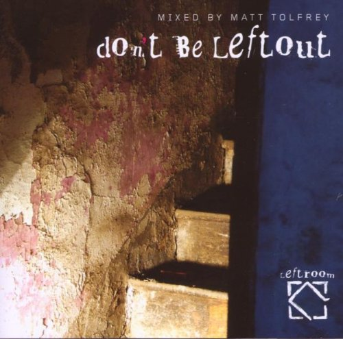 VA-Dont Be Leftout Mixed By Matt Tolfrey And Ryan Crosson-(LEFTCD005)-Advance-CD-FLAC-2014-iHFLAC Download