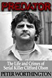 img - for Predator: The Life and Crimes of Serial Killer Clifford Olson book / textbook / text book