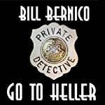 Cooper Collection, 108: Go To Heller (       UNABRIDGED) by Bill Bernico Narrated by Roy Bunales