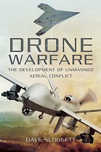 Drone Warfare: The Development of Unmanned Aerial Conflict