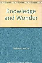 Knowledge and Wonder by Victor F. Weisskopf