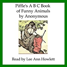 Piffle's A B C Book of Funny Animals (       UNABRIDGED) by J. L. Gallagher Narrated by Lee Ann Howlett