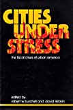 img - for Cities Under Stress: The Fiscal Crisis of Urban America book / textbook / text book