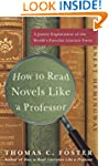 How To Read Novels Like A Professor:...