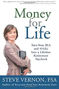 Money for Life: Turn Your IRA and 401(k) Into a Lifetime Retirement Paycheck by Rest-of-Life Communications
