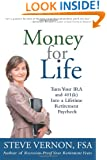 Money for Life: Turn Your IRA and 401(k) Into a Lifetime Retirement Paycheck