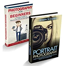 Photography for Beginners & Portrait Photography: Box Set Audiobook by Joseph Scolden Narrated by Dave Wright