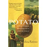 The Potato: How the Humble Spud Rescued the Western World ~ Larry Zuckerman