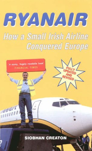ryanair-how-a-small-irish-airline-conquered-europe-by-siobhan-creaton-2005-05-01