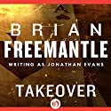 Takeover Audiobook by Brian Freemantle Narrated by Antony Ferguson