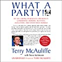 What a Party: My Life Among Democrats (       UNABRIDGED) by Terry McAuliffe, Steve Kettmann Narrated by Terry McAuliffe