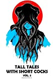 img - for Tall Tales with Short Cocks Vol. 2: A Bizarro Press Anthology (Volume 2) book / textbook / text book