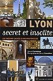Lyon secret et insolite : Les trésors cachés d'une mystérieuse