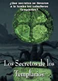 img - for Los secretos de los Templarios (Spanish Edition) book / textbook / text book