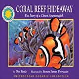 img - for Coral Reef Hideaway: The Story of a Clown Anemonefish: Smithsonian Oceanic Collection Book book / textbook / text book