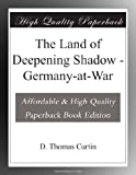 img - for The Land of Deepening Shadow - Germany-at-War book / textbook / text book