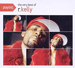 Playlist: The Very Best of R Kelly (Clean)