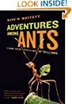 Adventures Among Ants: A Global Safar...