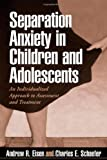 img - for Separation Anxiety in Children and Adolescents: An Individualized Approach to Assessment and Treatment book / textbook / text book