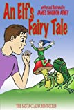 img - for An Elf's Fairy Tale: The Santa Claus Chronicles book / textbook / text book