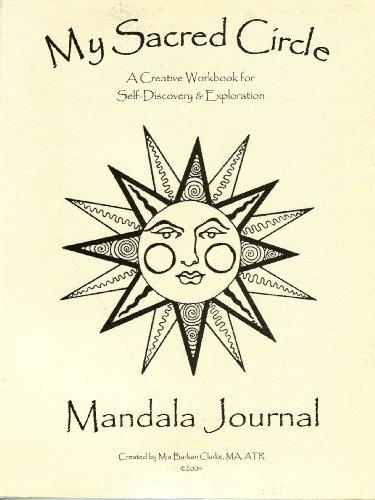 My Sacred Circle Mandala Journal: A Creative Workbook for...