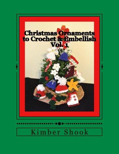 Christmas Ornaments to Crochet & Embellish Vol. 1 (Volume 1)