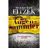 Der Augensammler: Psychothrillervon &#34;Sebastian Fitzek&#34;