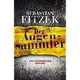 """Der Augensammler: Psychothrillervon """"Sebastian Fitzek"""""""