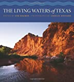 The Living Waters of Texas (River Books, Sponsored by The Meadows Center for Water and the Environment, Texa)