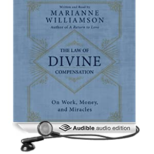 The Law of Divine Compensation: On Work, Money, and Miracles (Unabridged)