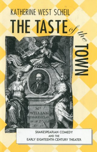 The Taste of the Town: Shakespearian Comedy and the Early 18th Century Theater (Bucknell Studies in Eighteenth Century Literature and Culture)