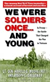 We Were Soldiers Once...and Young: Ia Drang - The Battle That Changed the War in Vietnam (0345472640) by Harold G. Moore