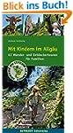 Mit Kindern im Allg�u: 42 Wander- und...