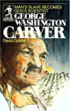 img - for George Washington Carver: Man's Slave Becomes God's Scientist (Sower Series) book / textbook / text book